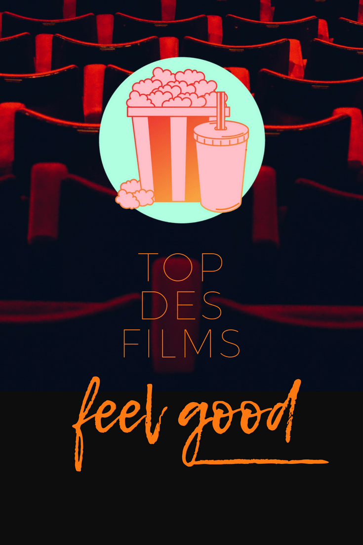 Notre top des films feel good anti-déprime
